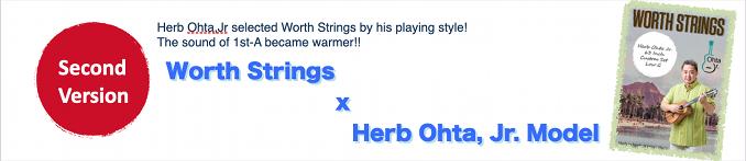 Worth Strings x Herb Ohta,Jr.Model