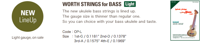 WORTH STRINGS for BASS light